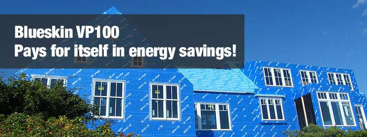 Blueskin VP100 Energy Savings